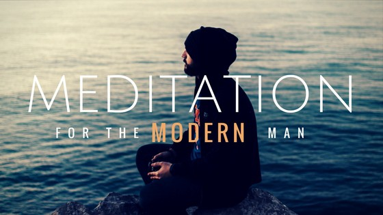 Meditation For the Modern Man BLOG