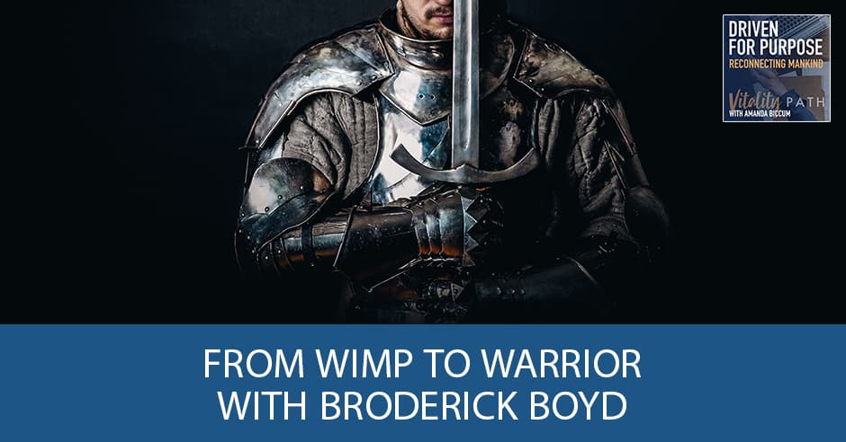 DFP 13 | From Wimp To Warrior