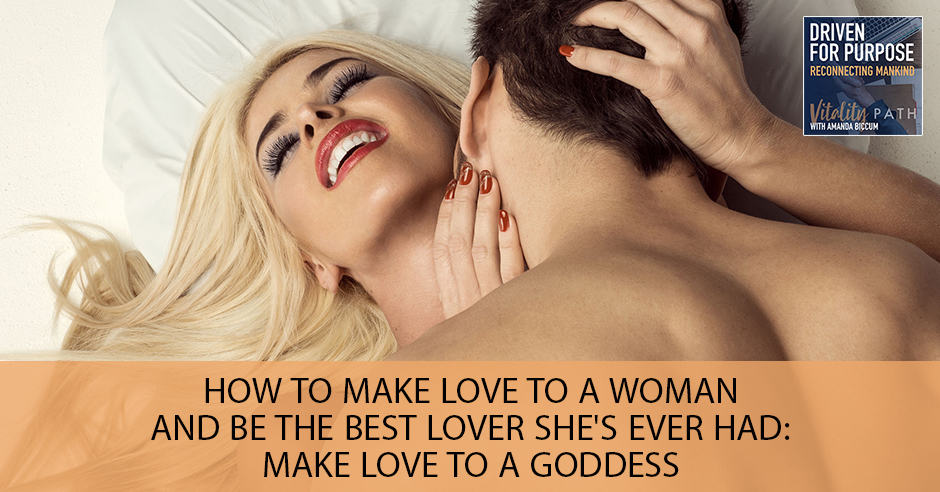 DFP 31 | How To Make Love To A Woman